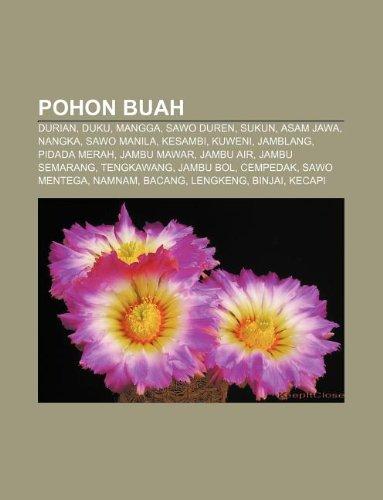 9781233913701: Pohon Buah: Durian, Duku, Mangga, Sawo Duren, Sukun, Asam Jawa, Nangka, Sawo Manila, Kesambi, Kuweni, Jamblang, Pidada Merah, Jamb