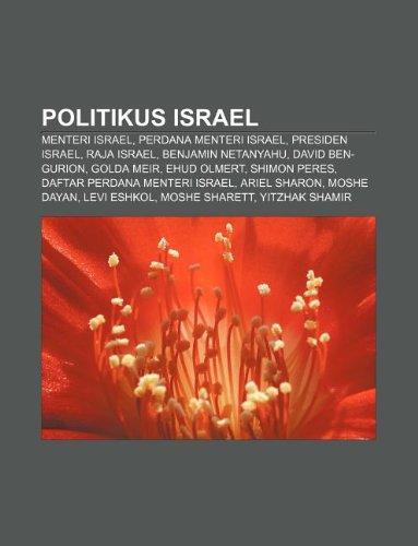 9781233913831: Politikus Israel: Menteri Israel, Perdana Menteri Israel, Presiden Israel, Raja Israel, Benjamin Netanyahu, David Ben-Gurion, Golda Meir