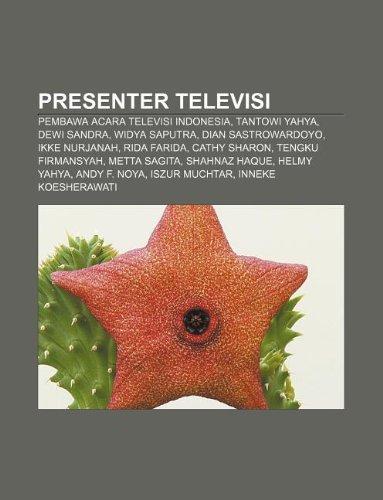 9781233914012: Presenter Televisi: Pembawa Acara Televisi Indonesia, Tantowi Yahya, Dewi Sandra, Widya Saputra, Dian Sastrowardoyo, Ikke Nurjanah, Rida F