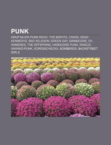 9781233914135: Punk: Grup musik punk rock, The Misfits, Crass, Dead Kennedys, Bad Religion, Green Day, Grindcore, Oi!, Ramones, The Offspring, Hardcore punk