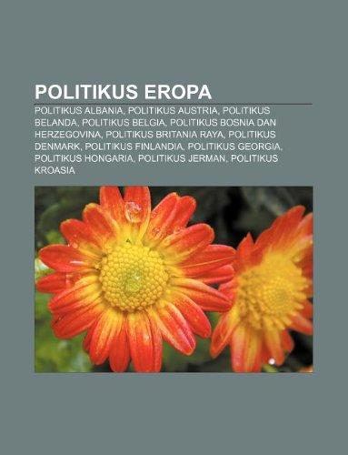 9781233914227: Politikus Eropa: Politikus Albania, Politikus Austria, Politikus Belanda, Politikus Belgia, Politikus Bosnia Dan Herzegovina