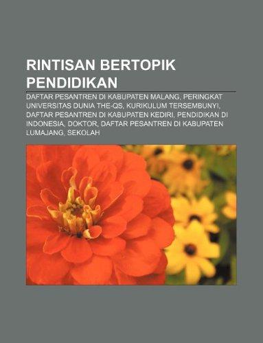 9781233915156: Rintisan bertopik pendidikan: Daftar pesantren di kabupaten Malang, Peringkat Universitas Dunia THE-QS, Kurikulum tersembunyi