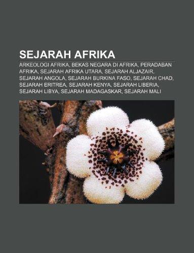 9781233915873: Sejarah Afrika: Arkeologi Afrika, Bekas Negara Di Afrika, Peradaban Afrika, Sejarah Afrika Utara, Sejarah Aljazair, Sejarah Angola