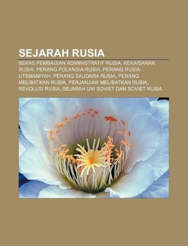 9781233916108: Sejarah Rusia: Bekas Pembagian Administratif Rusia, Kekaisaran Rusia, Perang Polandia-Rusia, Perang Rusia-Utsmaniyah, Perang Saudara