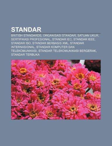 9781233917051: Standar: British Standards, Organisasi Standar, Satuan Ukur, Sertifikasi Profesional, Standar Iec, Standar IEEE, Standar ISO