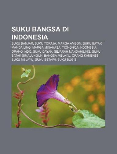 9781233917389: Suku Bangsa Di Indonesia: Suku Banjar, Suku Toraja, Marga Ambon, Suku Batak Mandailing, Marga Minahasa, Tionghoa-Indonesia, Orang Indo