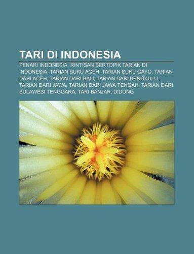 9781233917488: Tari Di Indonesia: Penari Indonesia, Rintisan Bertopik Tarian Di Indonesia, Tarian Suku Aceh, Tarian Suku Gayo, Tarian Dari Aceh