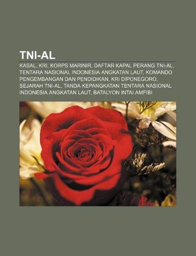9781233917518: Tni-Al: Kasal, Kri, Korps Marinir, Daftar Kapal Perang Tni-Al, Tentara Nasional Indonesia Angkatan Laut, Komando Pengembangan