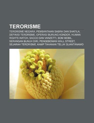 9781233917877: Terorisme: Terorisme negara, Pembantaian Sabra dan Shatila, Definisi terorisme, Operasi Burung Kondor, Human Rights Watch, Sacco dan Vanzetti