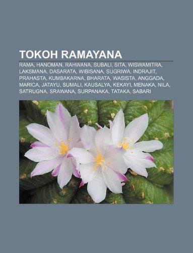 9781233918478: Tokoh Ramayana: Rama, Hanoman, Rahwana, Subali, Sita, Wiswamitra, Laksmana, Dasarata, Wibisana, Sugriwa, Indrajit, Prahasta, Kumbakarn