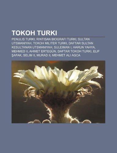 9781233918591: Tokoh Turki: Penulis Turki, Rintisan Biografi Turki, Sultan Utsmaniyah, Tokoh Militer Turki, Daftar Sultan Kesultanan Utsmaniyah, S