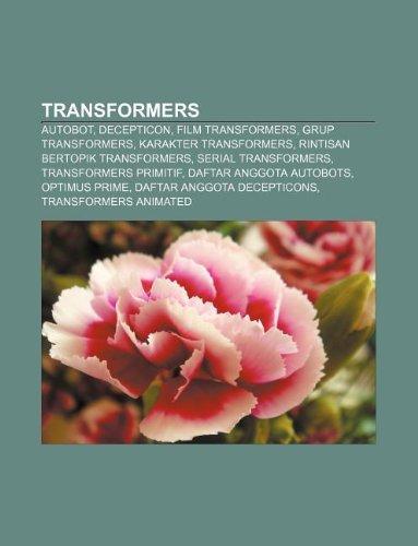 9781233919123: Transformers: Autobot, Decepticon, Film Transformers, Grup Transformers, Karakter Transformers, Rintisan Bertopik Transformers