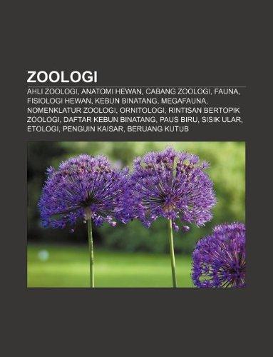 9781233919598: Zoologi: Ahli Zoologi, Anatomi Hewan, Cabang Zoologi, Fauna, Fisiologi Hewan, Kebun Binatang, Megafauna, Nomenklatur Zoologi, O