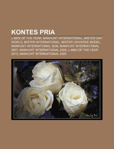 9781233919789: Kontes Pria: L-Men of the Year, Manhunt International, Mister Gay World, Mister International, Mister Universe Model