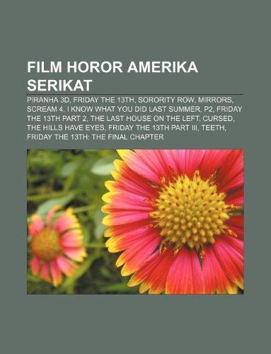 9781233920112: Film Horor Amerika Serikat: Piranha 3D, Friday the 13th, Sorority Row, Mirrors, Scream 4, I Know What You Did Last Summer, P2