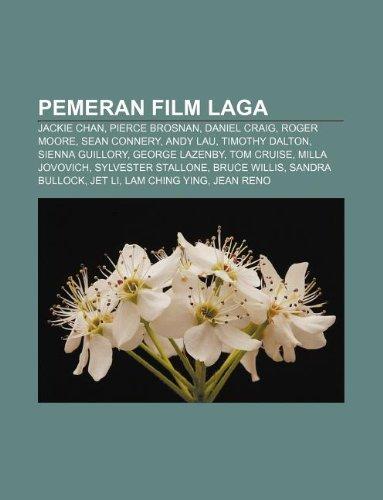9781233920631: Pemeran film laga: Jackie Chan, Pierce Brosnan, Daniel Craig, Roger Moore, Sean Connery, Andy Lau, Timothy Dalton, Sienna Guillory