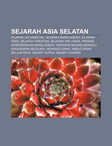9781233920853: Sejarah Asia Selatan: Sejarah Afganistan, Sejarah Bangladesh, Sejarah India, Sejarah Pakistan, Sejarah Sri Lanka, Perang Kemerdekaan Bangladesh