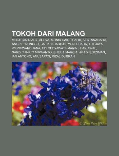 9781233920891: Tokoh dari Malang: Mochtar Riady, Alena, Munir Said Thalib, Kertanagara, Andrie Wongso, Salikin Hardjo, Yuni Shara, Tohjaya, Wisnuwardhana (Indonesian Edition)