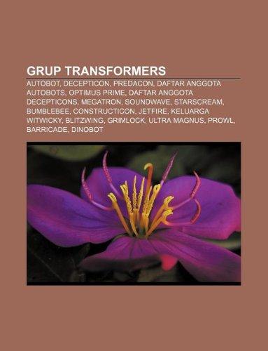 9781233921126: Grup Transformers: Autobot, Decepticon, Predacon, Daftar anggota Autobots, Optimus Prime, Daftar anggota Decepticons, Megatron, Soundwave