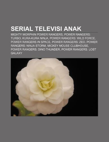9781233921140: Serial Televisi Anak: Mighty Morphin Power Rangers, Power Rangers: Turbo, Kura-Kura Ninja, Power Rangers: Wild Force, Power Rangers in Space