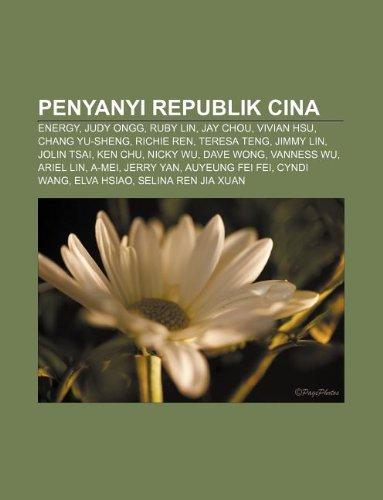 9781233921362: Penyanyi Republik Cina: Energy, Judy Ongg, Ruby Lin, Jay Chou, Vivian Hsu, Chang Yu-Sheng, Richie Ren, Teresa Teng, Jimmy Lin, Jolin Tsai