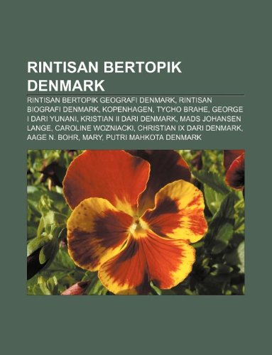 9781233921522: Rintisan Bertopik Denmark: Rintisan Bertopik Geografi Denmark, Rintisan Biografi Denmark, Kopenhagen, Tycho Brahe, George I Dari Yunani