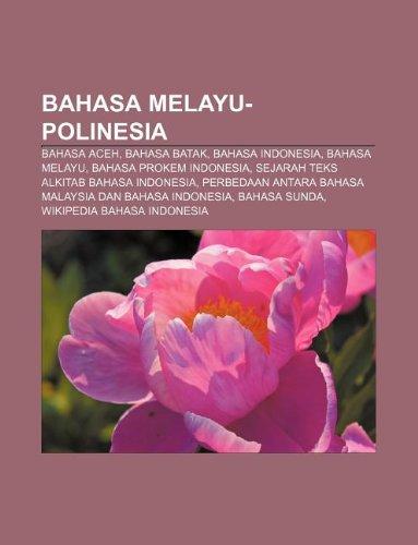 9781233921713: Bahasa Melayu-Polinesia: Bahasa Aceh, Bahasa Batak, Bahasa Indonesia, Bahasa Melayu, Bahasa Prokem Indonesia