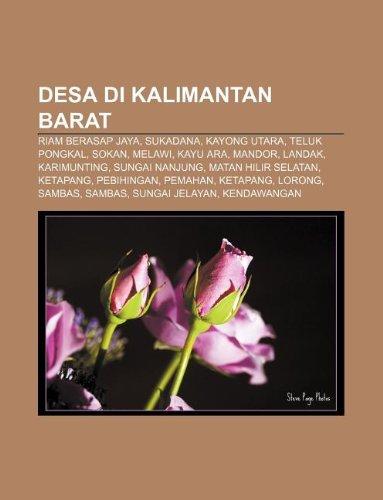 9781233921881: Desa Di Kalimantan Barat: Riam Berasap Jaya, Sukadana, Kayong Utara, Teluk Pongkal, Sokan, Melawi, Kayu Ara, Mandor, Landak, Karimunting