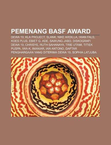 9781233922383: Pemenang BASF Award: Dewa 19, KLa Project, Slank, Nike Ardilla, Iwan Fals, Koes Plus, Ebiet G. Ade, Sawung Jabo, Diskografi Dewa 19, Chrisye