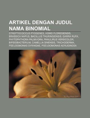 9781233922413: Artikel Dengan Judul Nama Binomial: Streptococcus Pyogenes, Homo Floresiensis, Brassica Napus, Bacillus Thuringiensis, Garra Rufa