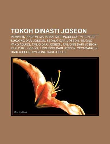 9781233922970: Tokoh Dinasti Joseon: Pemimpin Joseon, Maharani Myeongseong, Yi Sun-Sin, Sukjong Dari Joseon, Seonjo Dari Joseon, Sejong Yang Agung