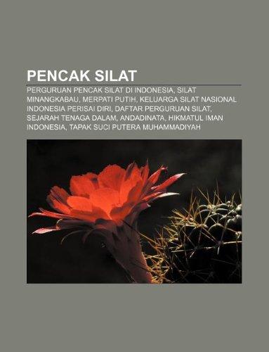 9781233923441: Pencak silat: Perguruan pencak silat di Indonesia, Silat Minangkabau, Merpati Putih, Keluarga Silat Nasional Indonesia Perisai Diri
