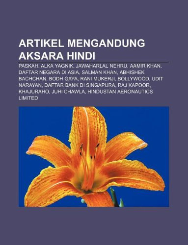 9781233923526: Artikel Mengandung Aksara Hindi: Paskah, Alka Yagnik, Jawaharlal Nehru, Aamir Khan, Daftar Negara Di Asia, Salman Khan, Abhishek Bachchan