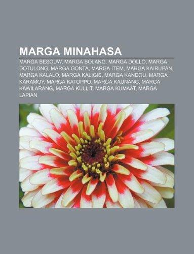 9781233924035: Marga Minahasa: Marga Besouw, Marga Bolang, Marga Dollo, Marga Dotulong, Marga Gonta, Marga Item, Marga Kairupan, Marga Kalalo, Marga