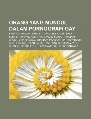 9781233925117: Orang Yang Muncul Dalam Pornografi Gay: Brent Corrigan, Barrett Long, Zeb Atlas, Brent Everett, Rafael Alencar, Marcel Schlutt, Mason Wyler