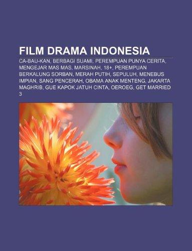 9781233925247: Film Drama Indonesia: CA-Bau-Kan, Berbagi Suami, Perempuan Punya Cerita, Mengejar Mas Mas, Marsinah, 18+, Perempuan Berkalung Sorban