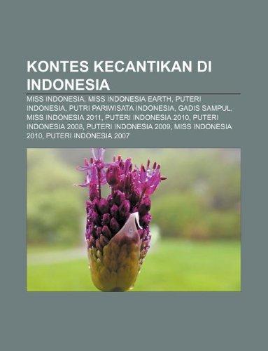 9781233925599: Kontes kecantikan di Indonesia: Miss Indonesia, Miss Indonesia Earth, Puteri Indonesia, Putri Pariwisata Indonesia, GADIS Sampul