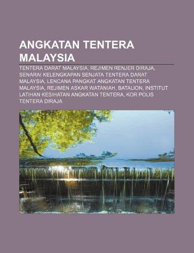 9781233949533: Angkatan Tentera Malaysia: Tentera Darat Malaysia, Rejimen Renjer Diraja, Senarai Kelengkapan Senjata Tentera Darat Malaysia