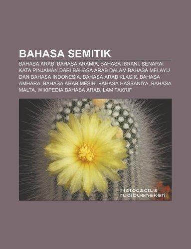 9781233949861: Bahasa Semitik: Bahasa Arab, Bahasa Aramia, Bahasa Ibrani, Senarai kata pinjaman dari bahasa Arab dalam bahasa Melayu dan bahasa Indonesia