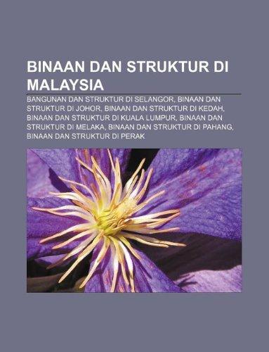 9781233950294: Binaan Dan Struktur Di Malaysia: Bangunan Dan Struktur Di Selangor, Binaan Dan Struktur Di Johor, Binaan Dan Struktur Di Kedah