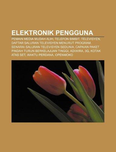 9781233950409: Elektronik Pengguna: Pemain Media Mudah Alih, Telefon Bimbit, Televisyen, Daftar Saluran Televisyen Menurut Program
