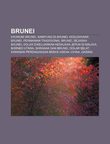 9781233950454: Brunei: Ekonomi Brunei, Kampung Di Brunei, Kebudayaan Brunei, Permainan Tradisional Brunei, Sejarah Brunei