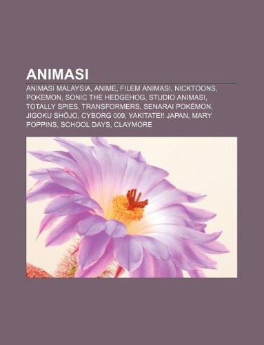 9781233950607: Animasi: Animasi Malaysia, Anime, Filem Animasi, Nicktoons, Pokemon, Sonic the Hedgehog, Studio Animasi, Totally Spies, Transfo
