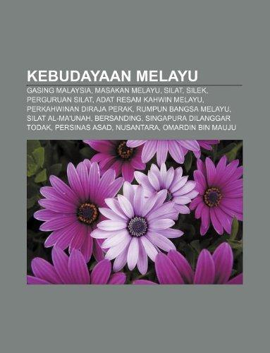 9781233951390: Kebudayaan Melayu: Gasing Malaysia, Masakan Melayu, Silat, Silek, Perguruan Silat, Adat Resam Kahwin Melayu, Perkahwinan Diraja Perak