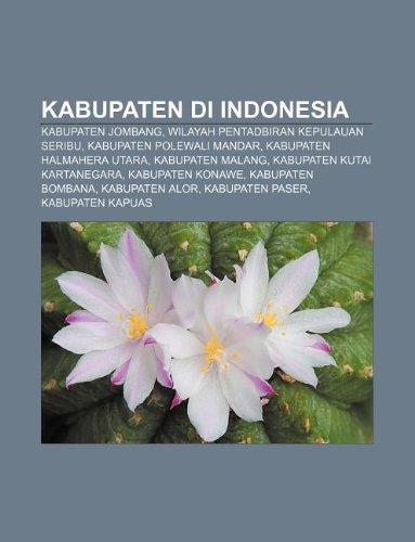 9781233951499: Kabupaten Di Indonesia: Kabupaten Jombang, Wilayah Pentadbiran Kepulauan Seribu, Kabupaten Polewali Mandar, Kabupaten Halmahera Utara