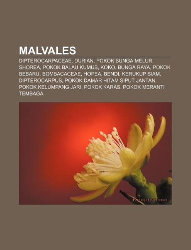 9781233952106: Malvales: Dipterocarpaceae, Durian, Pokok Bunga Melur, Shorea, Pokok Balau Kumus, Koko, Bunga Raya, Pokok Bebaru, Bombacaceae, H