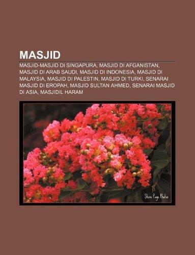 9781233952182: Masjid: Masjid-Masjid Di Singapura, Masjid Di Afganistan, Masjid Di Arab Saudi, Masjid Di Indonesia, Masjid Di Malaysia, Masji