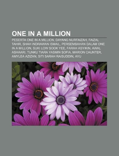 9781233952465: One in a Million: Peserta One in a Million, Dayang Nurfaizah, Faizal Tahir, Shah Indrawan Ismail, Persembahan Dalam One in a Million