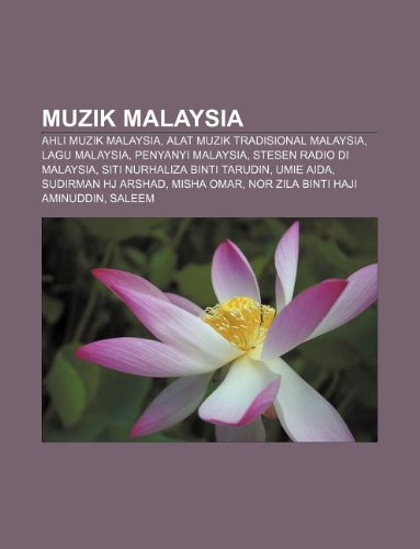 9781233952694: Muzik Malaysia: Ahli muzik Malaysia, Alat muzik tradisional Malaysia, Lagu Malaysia, Penyanyi Malaysia, Stesen radio di Malaysia