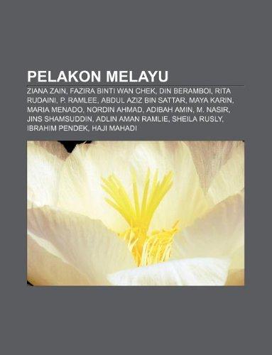 9781233952823: Pelakon Melayu: Ziana Zain, Fazira Binti WAN Chek, Din Beramboi, Rita Rudaini, P. Ramlee, Abdul Aziz Bin Sattar, Maya Karin, Maria Men